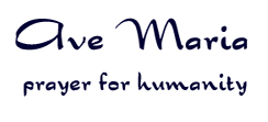 Ave Maria - prayer for humanity