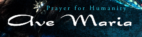 Ave Maria: Prayer for                 Humanity